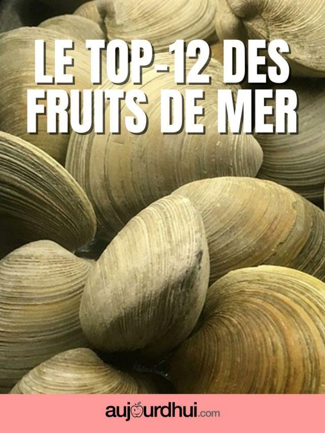 Top 12 des fruits de mer