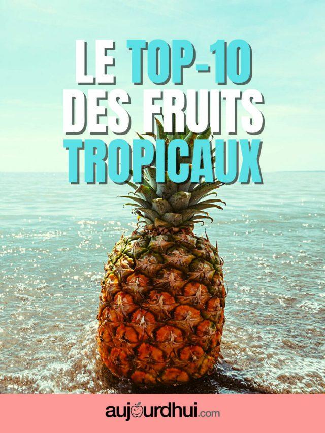 La liste des fruits tropicaux