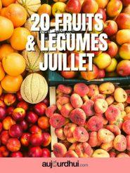 20 fruits et légumes de juillet